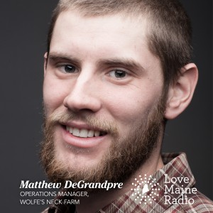 Matthew DeGrandpre, Farm Operations Manager at Wolfe's Neck Farm in Freeport, Maine
